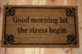 "Fußmatte aus Kokos ""Good morning, let the stress begin"" 40x70cm"